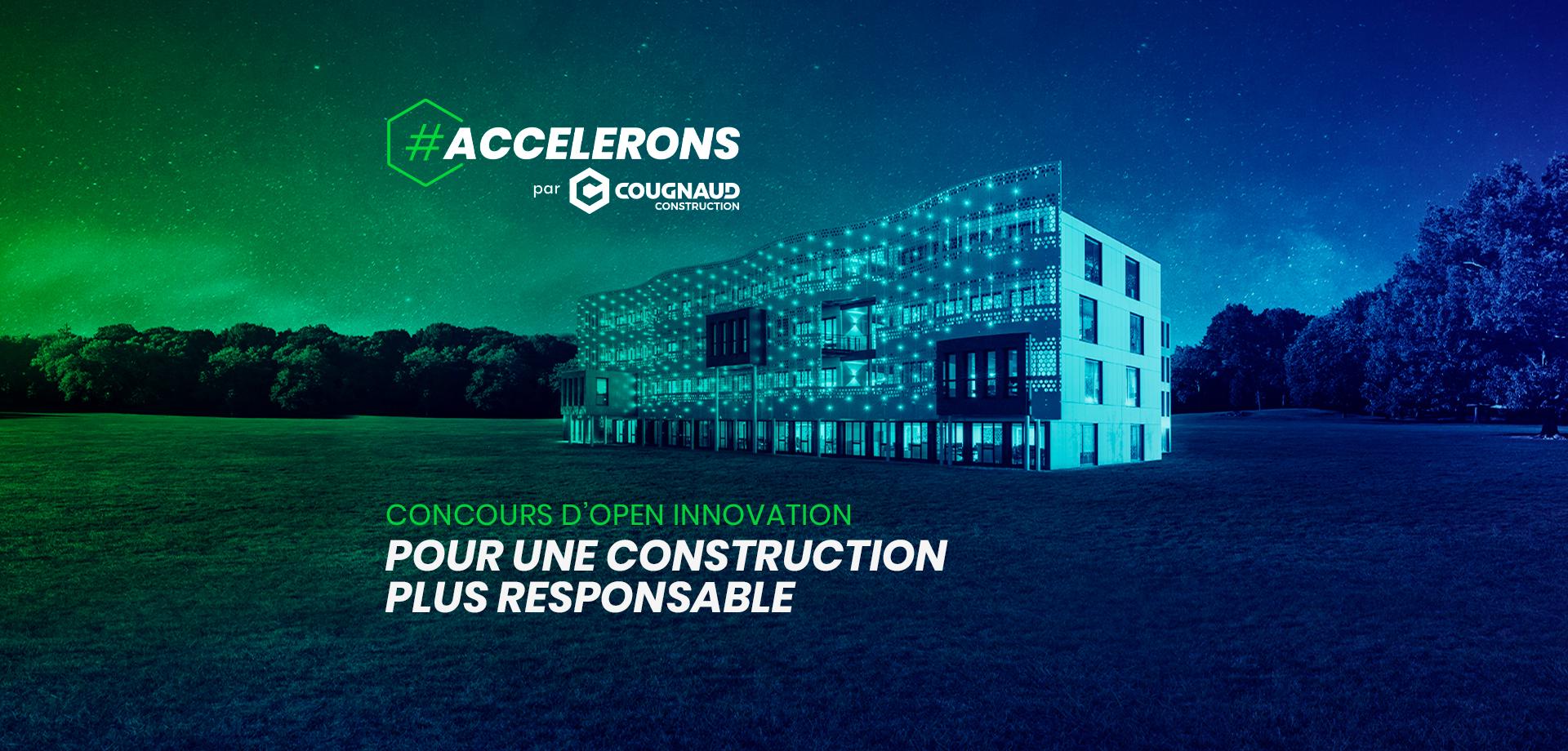 Concours open innovation ACCELERONS par Cougnaud Construction